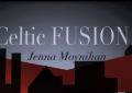 Celtic FUSION Jenna Moynihan